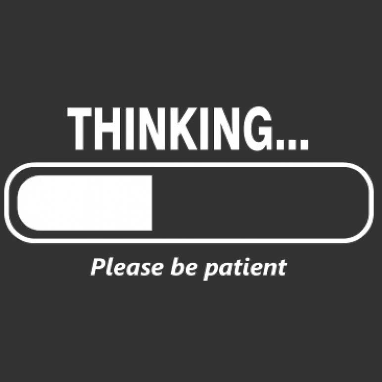 I'm Thinking Please Be Patient Printed T-Shirt