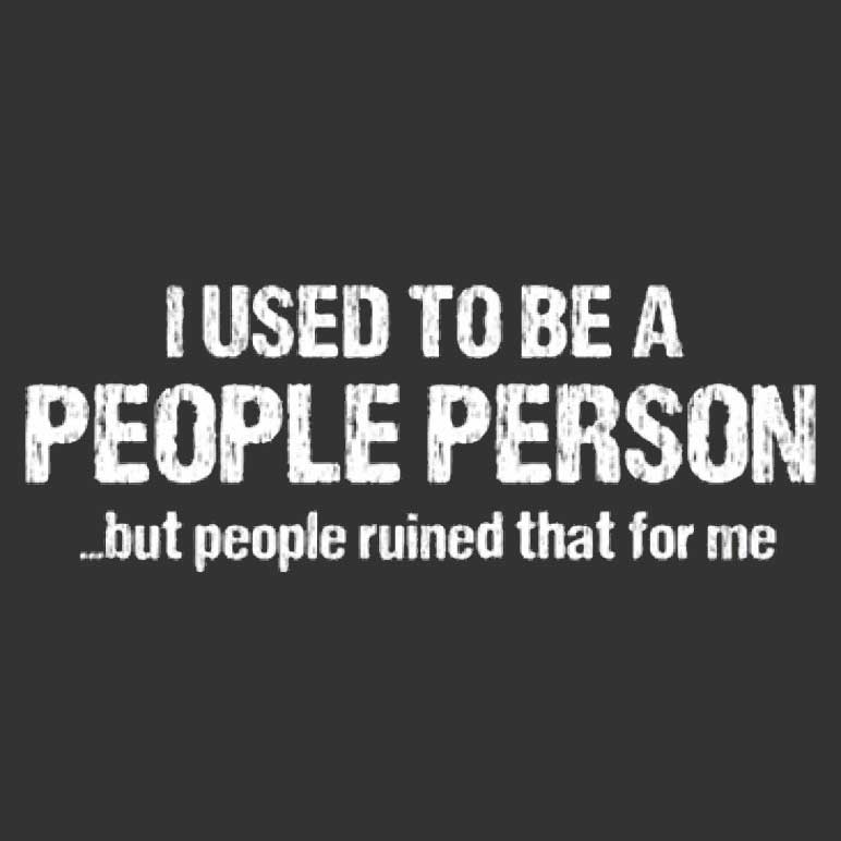 I Used To Be A People Person Printed T-Shirt