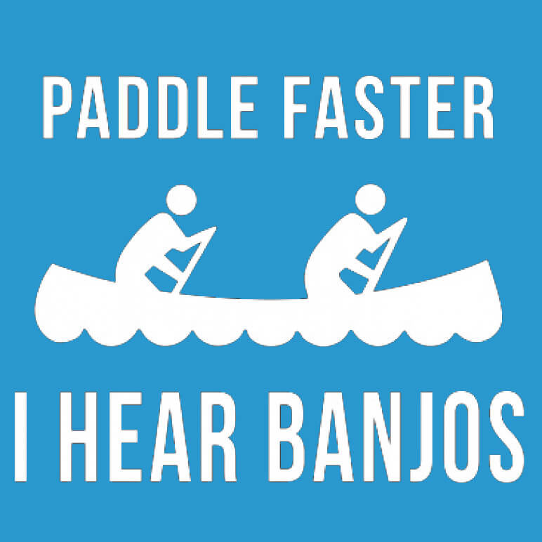 Paddle Faster I Hear Banjos Printed T-Shirt