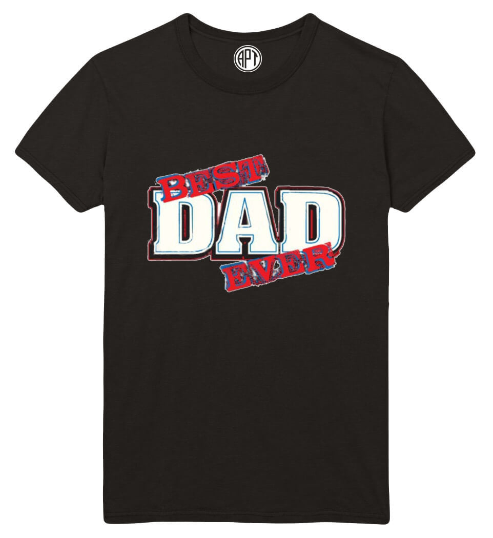 Best Dad Ever Printed T-Shirt Tall