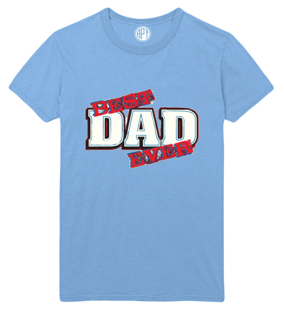Best Dad Ever Printed T-Shirt
