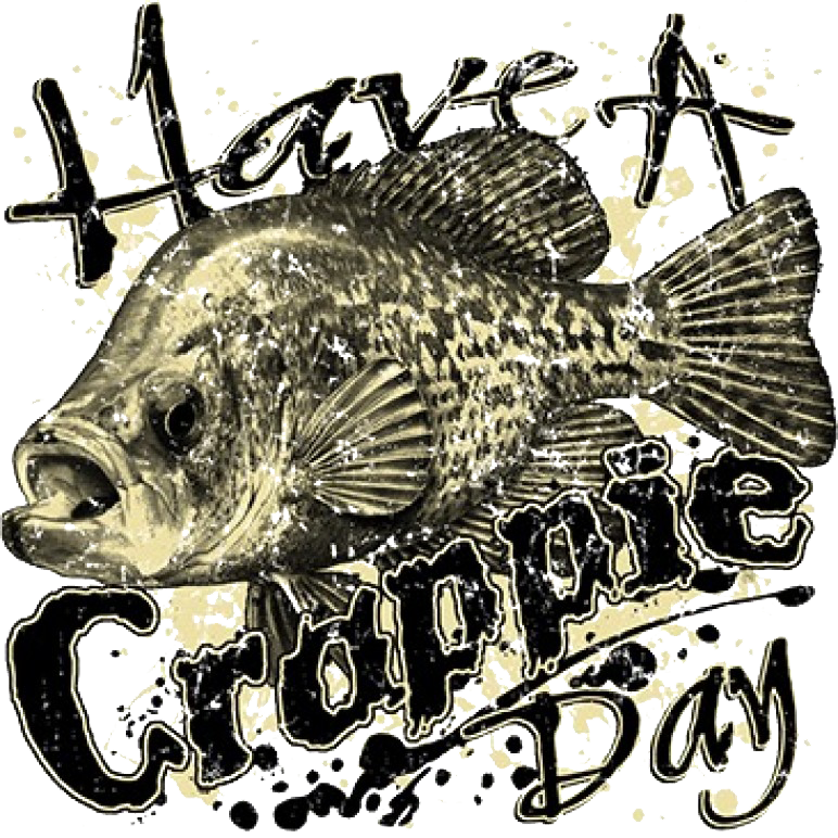 Have A Crappie Day Printed T-Shirt