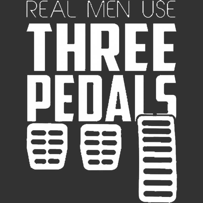 Real Men Use Three Pedals Printed T-Shirt