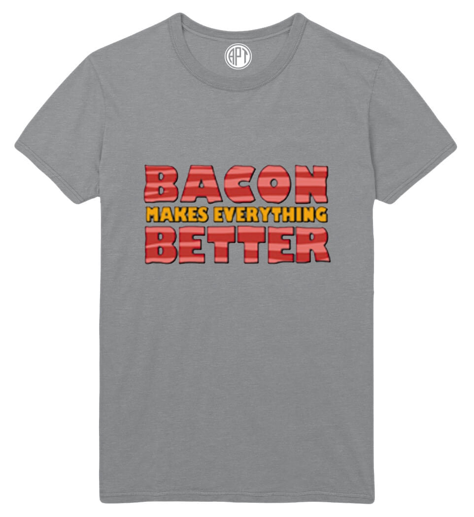 Bacon Makes Everything Better Printed T-Shirt  Tall