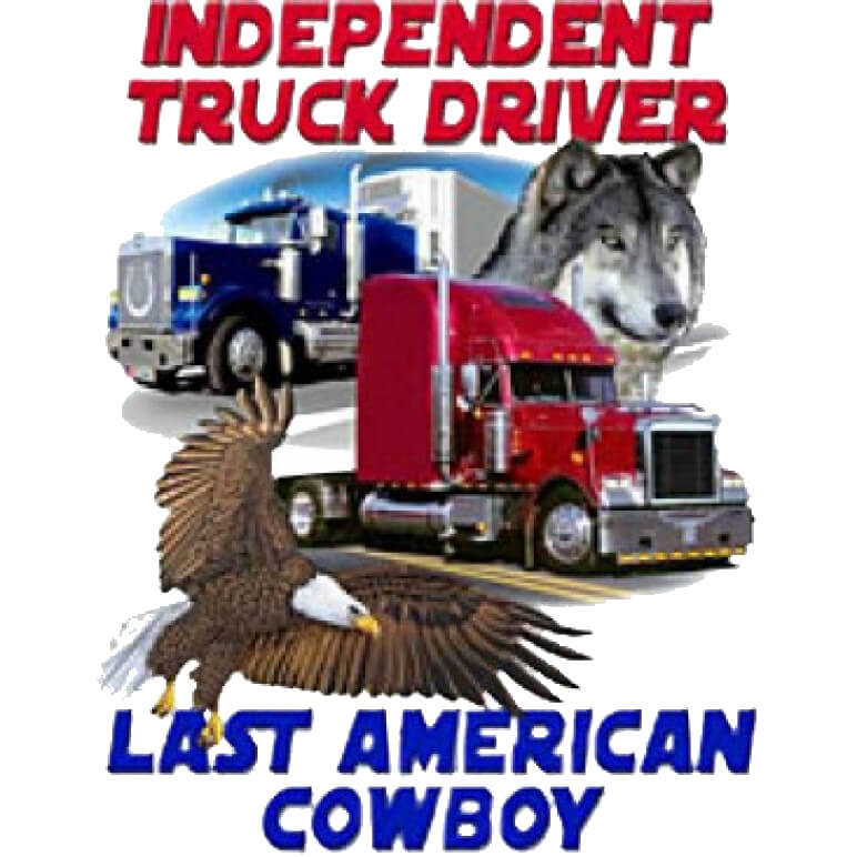 Independent Truck Driver - Last American Cowboy  Printed T-Shirt