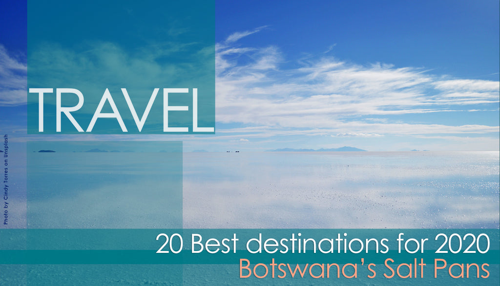 Botswana's Salt Pans among CN Traveler's picks for top destinations of 2020