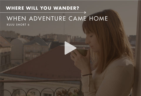 Where Will You Wander? - When Adventure Came Home