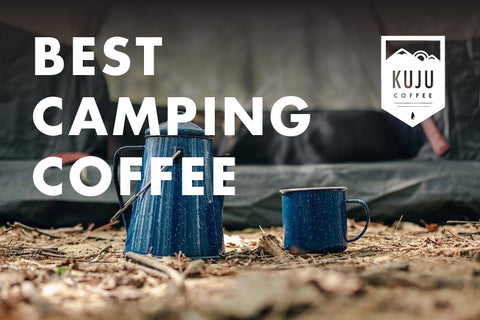 The Best Way to Make Camping Coffee