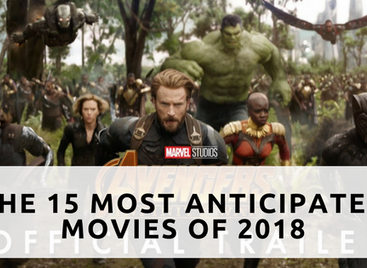 The 15 Most Anticipated Movies Of 2018