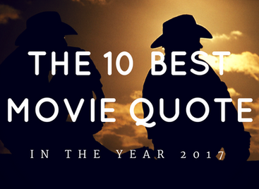 The 10 Best Movie Quotes Of 2017