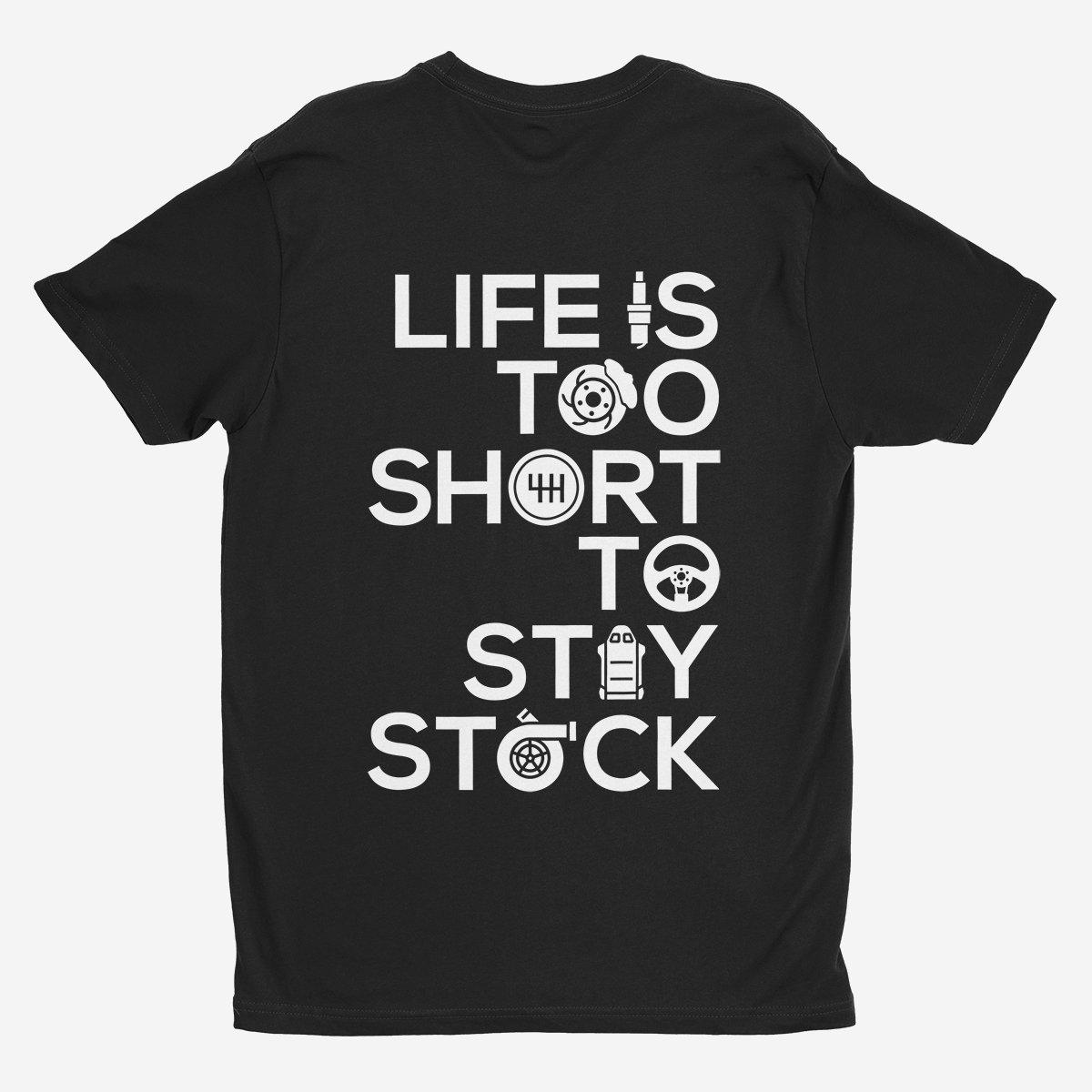Life Is Too Short To Stay Stock - Car T-Shirt - Black.