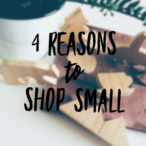 4 Reasons Why Shopping Small Matters