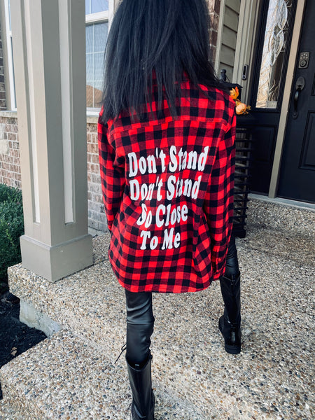 Don't Stand So Close To Me Flannel Shirt