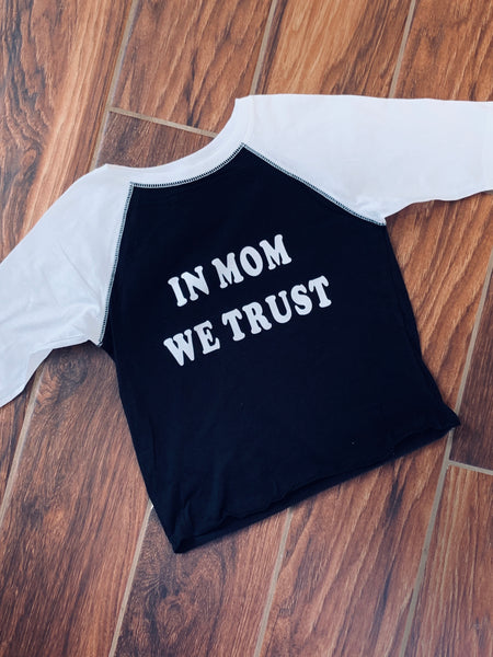 In Mom We Trust Tee