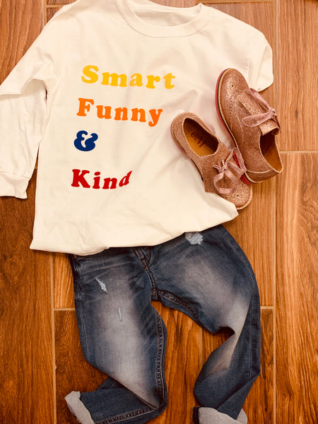 """Smart, Funny, & Kind"" Long Sleeve Tee"