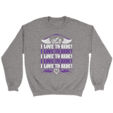 PURPLE I Love To Ride UNISEX Sweatshirt-Crewneck