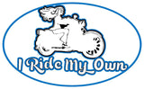 I Ride My Own Window/Decal Sticker - 2 Sizes