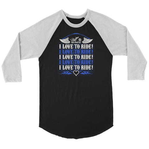 ROYAL BLUE I Love To Ride UNISEX 3/4 Raglan Shirt