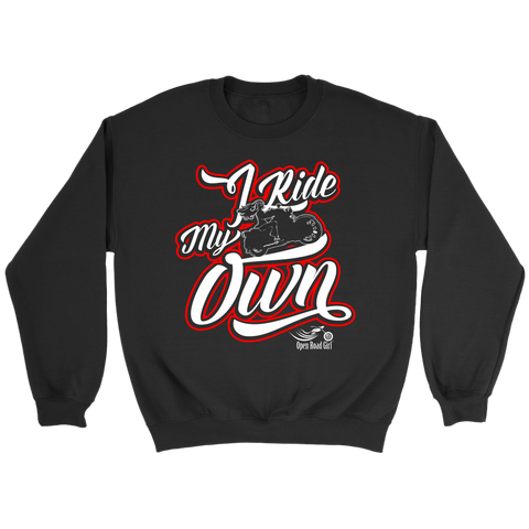RED I RIDE MY OWN UNISEX LONG SLEEVE, SWEATSHIRT OR PULLOVER HOODIE
