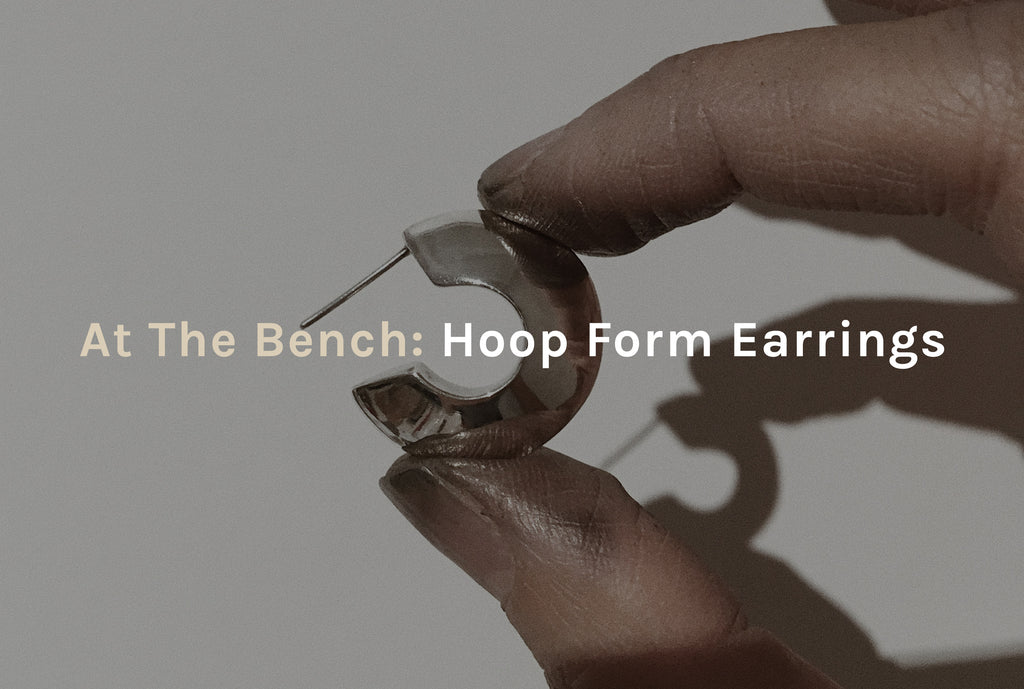At The Bench: Hoop Form Earrings