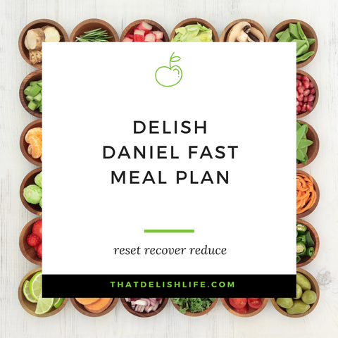 Delish Fit Life Daniel Fast Meal Plan