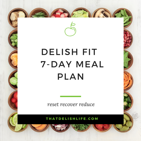 Delish Fit Life 7 Day Meal Plan