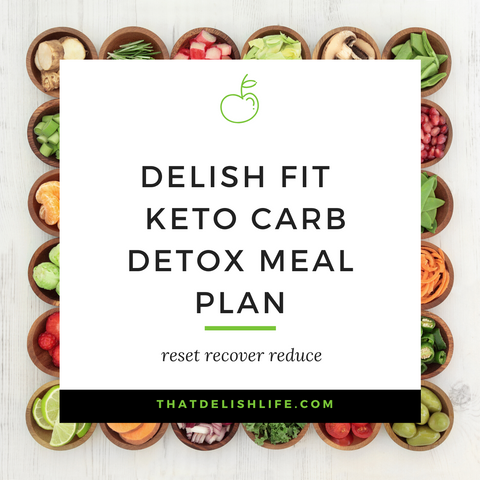 Delish Fit Life Keto Carb Detox