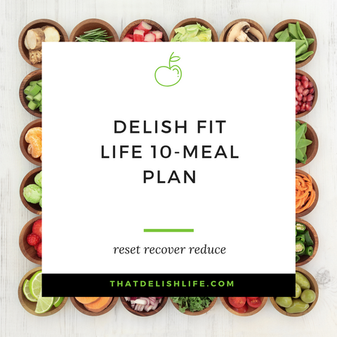 Delish Fit Life 10 Meal Plan