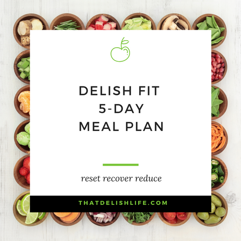 Delish Fit Life 5 Day Meal Plan