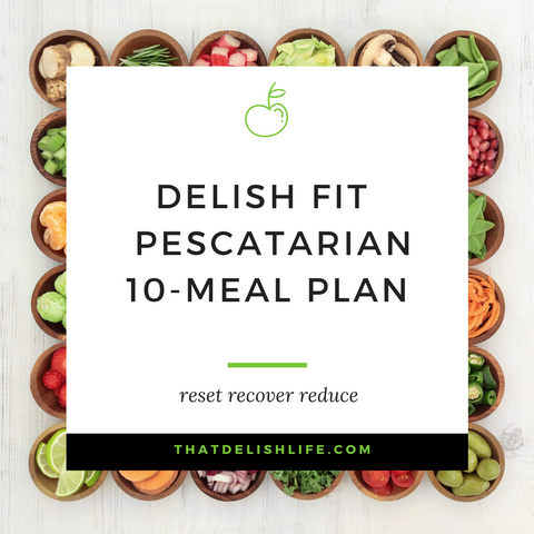 Delish Fit Life Pescatarian 10 Meal Plan