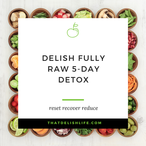 Delish Fit Life Fully Raw 5 Day Detox