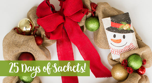 25 days of Sachets