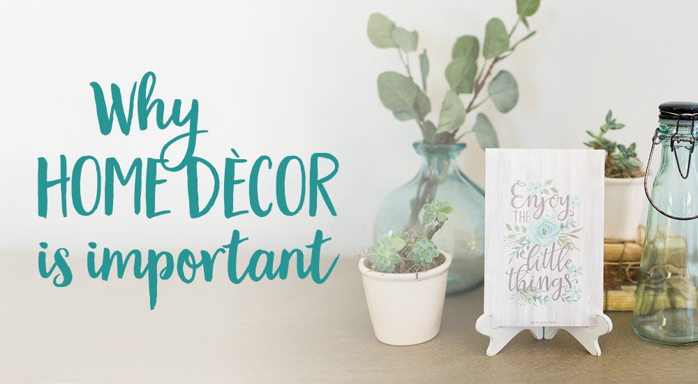 Why Home Décor Is Important