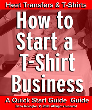 How To Start a T Shirt Business Heat Transfer eBook