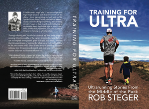 Training For Ultra - Ultra Running Stories From the Middle of the Pack (Free Shipping within US only)