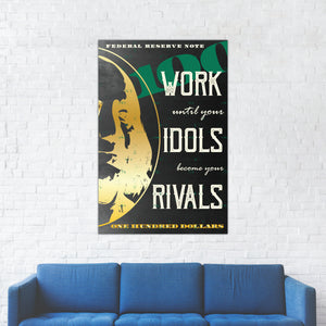 """Work Until Your Idols Become Your Rivals"" Entrepreneur Print"