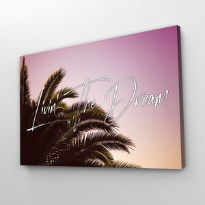 """Livin' The Dream"" Palm Tree Motivational Print"