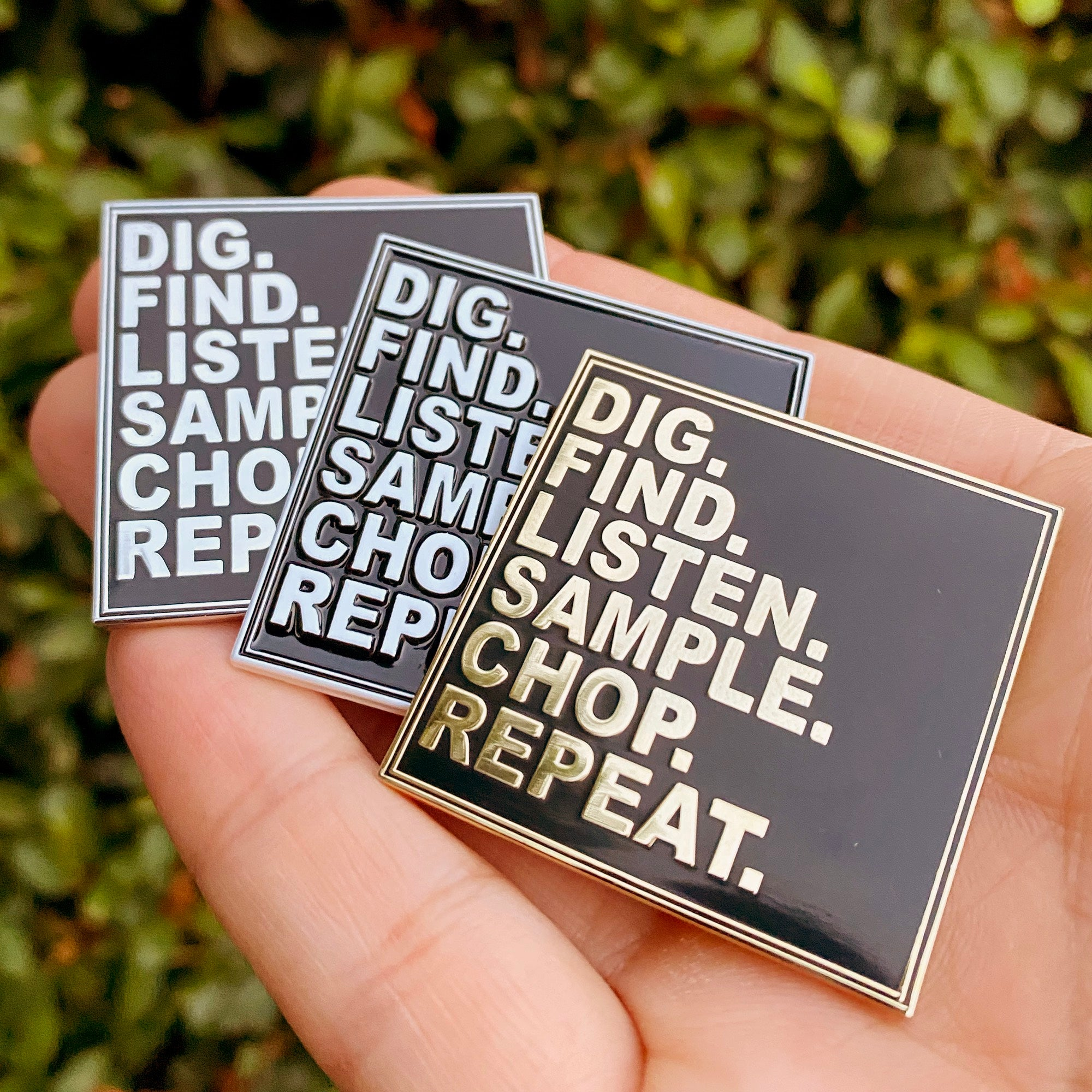 Dig.Find.Listen.Sample.. Chop. Repeat Enamel Pin