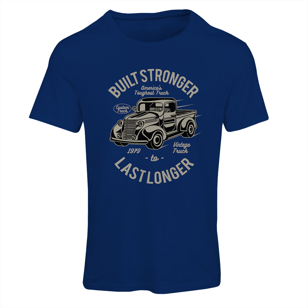 Built Stronger To Last Longer T-Shirt