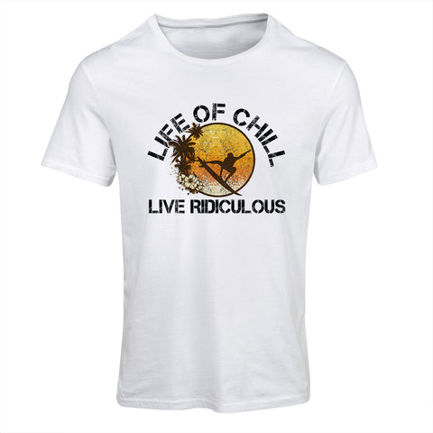 Life of Chill, Live Ridiculous T-Shirt
