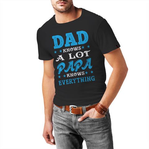 Dad knows a lot, Papa knows everything T-Shirt