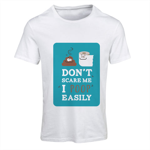 Don't Scare Me I Poop Easily | Funny T-Shirt