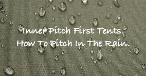 Inner First Pitch Tents. How Can I Keep The Inner Dry Whilst Pitching?