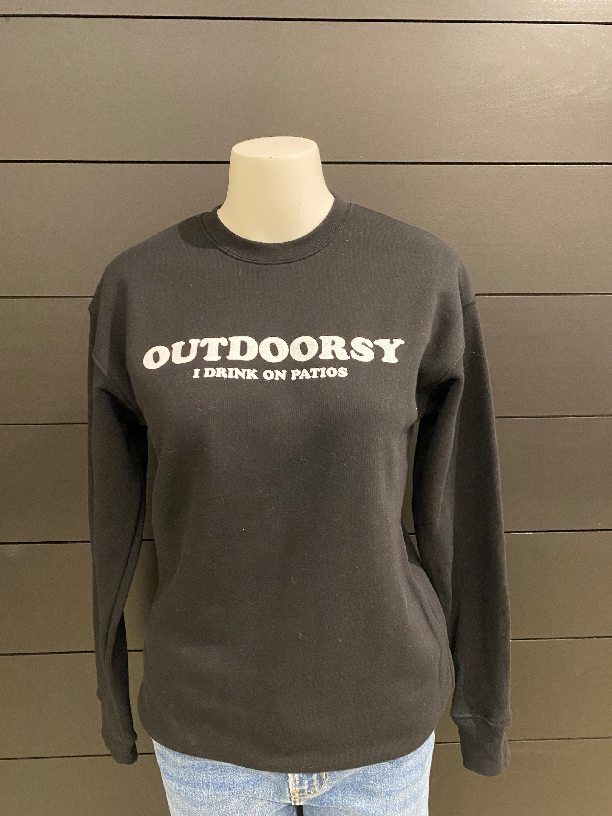 "Black Sweatshirt ""Outdoorsy I Drink On Patios"""