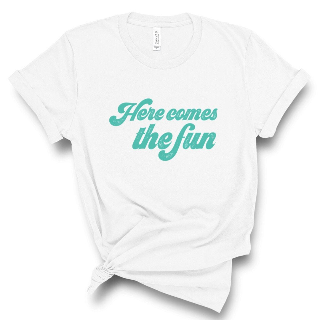 Here Comes the Fun Graphic Tee