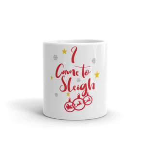 I Came to Sleigh Christmas Mug