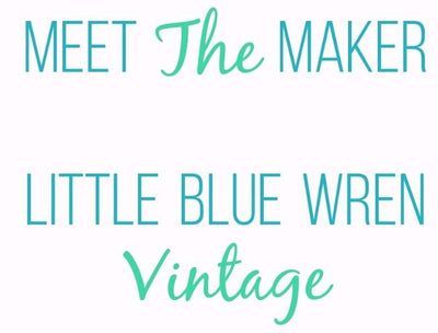 Meet the Maker: Little Blue Wren Vintage