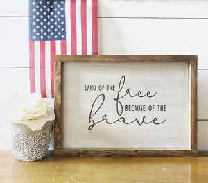 Land of the free because of the brave - Patriotic Sign - 4th of July sign - 4th of July decor - America Sign - Freedom Sign