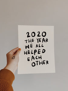 (print at home) 2020 THE YEAR WE ALL HELPED EACH OTHER
