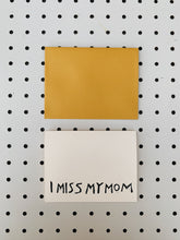 I MISS MY MOM CARD